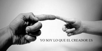 YO SOY LO QUE EL CREADOR ES