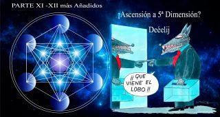 ¡Ascensión a 5ª Dimensión? Deéelij – Parte XI-XII más Añadidos