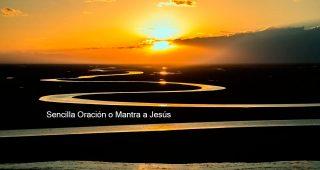 Sencilla Oración o Mantra a Jesús