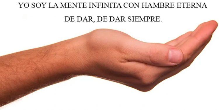 YO SOY LA MENTE INFINITA CON HAMBRE ETERNA DE DAR, DE DAR SIEMPRE.