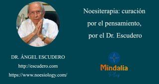 Noesiterapia: curación por el pensamiento. Dr. Escudero (Mindalia Plus)