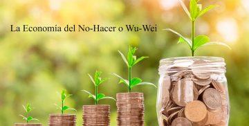 La Economía del No-Hacer o Wu-Wei