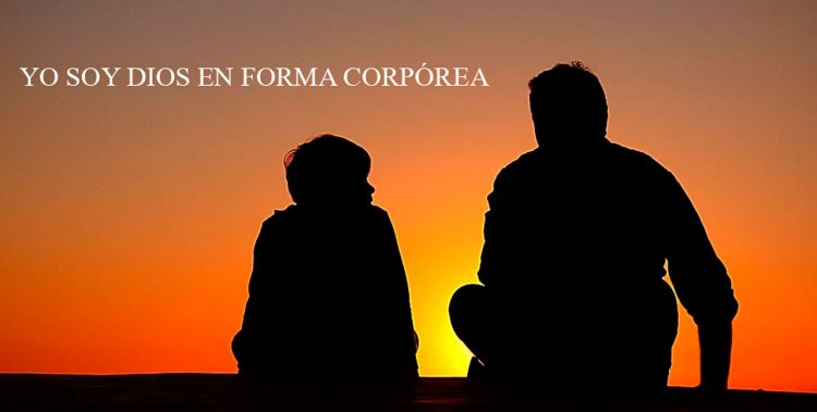 YO SOY DIOS EN FORMA CORPÓREA