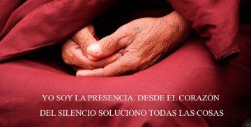 YO SOY LA PRESENCIA. DESDE EL CORAZÓN DEL SILENCIO SOLUCIONO TODAS LAS COSAS