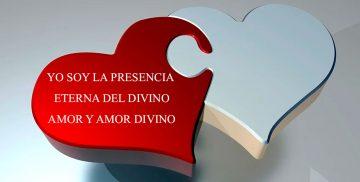 YO SOY LA PRESENCIA ETERNA DEL DIVINO AMOR Y AMOR DIVINO