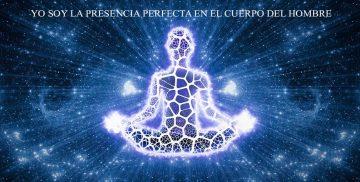 YO SOY LA PRESENCIA PERFECTA EN EL CUERPO DEL HOMBRE